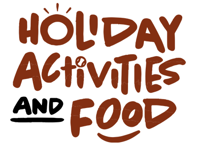 Holiday Activities & Food